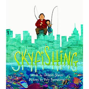 Skyfishing - (A Grand Tale with Grandpa) by Gideon Sterer - 9781419719
