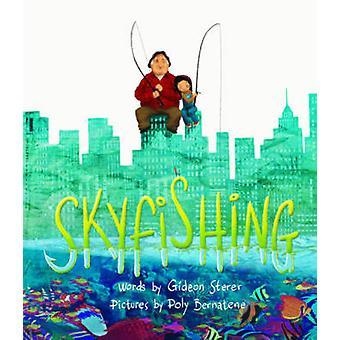 Skyfishing -- (حكاية كبيرة مع الجد) من قبل جدعون ستيرر -- 9781419719