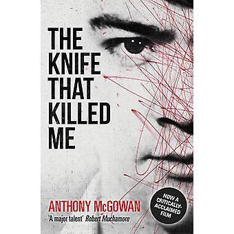 Kniven som dödade mig av Anthony McGowan - 9781862306066 bok