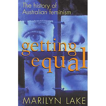 Getting Equal - The History of Australian Feminism by Marilyn Lake - 9