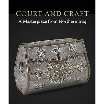 Court and Craft - a Masterpiece from Northern Iraq by Rachel Ward - Ch