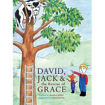 David - Jack et le sauvetage de Grace par Heather Miller - Janet Davies