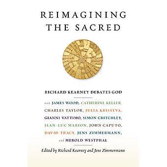 Nowe spojrzenie na sacrum - Richard Kearney debaty Boga z James Wood -