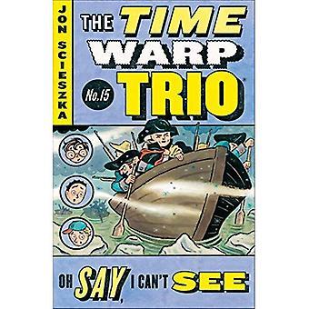 Oh, no puedo ver (Time Warp Trio (libro en rústica de frailecillo))