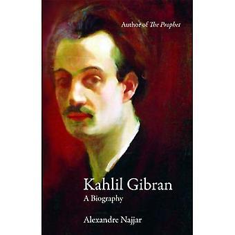 Kahlil Gibran: Een biografie