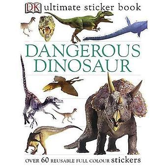 Gevaarlijke dinosaurussen Utlimate Sticker Book (ultieme Sticker Books)