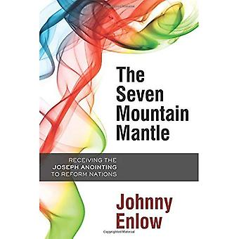 The Seven Mountain Mantle: Receiving the Joseph Anointing to Reform Nations