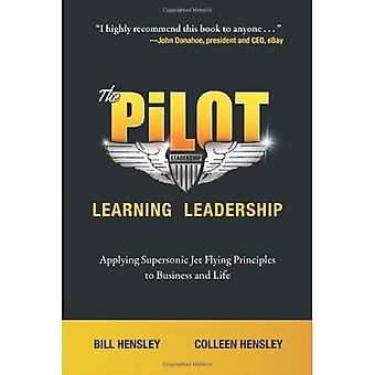 The Pilot: Learning Leadership: Applying Supersonic Jet Flying Principles to Business and Life