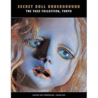 Secret Doll Underground : The Yaso Collection, Tokyo (Japanese Art Perspectives)