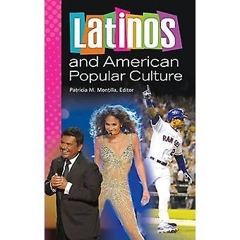 Latinos und amerikanischen populären Kultur von Montilla & Patricia