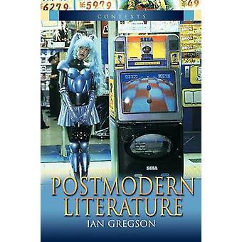 Postmodern Literature by Gregson & Ian