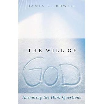 Guds besvare de svære spørgsmål af Howell & James C. vilje