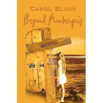 Beyond Ambergris by Bluni & Carol