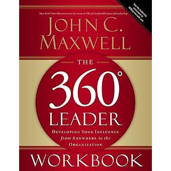 Die 360-Grad-Führer Arbeitsmappe entwickeln Ihren Einfluss von überall in der Organisation von Maxwell & John C.