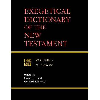 Exegetical Dictionary of the New Testament Vol 2 by Balz & Horst