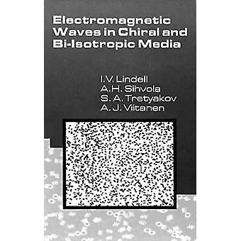 Elektromagnetiska vågor i kirala och BiIsotropic Media av Lindell & Ismo V.