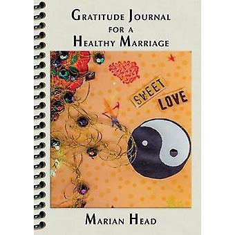 Dankbaarheid dagboek voor een gezond huwelijk door hoofd & Marian