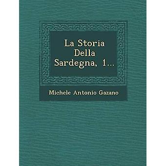 La Storia Della Sardegna 1... por Gazano & Michele Antonio