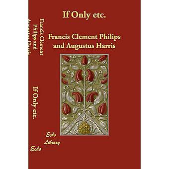 Wenn nur Etc. durch Philips & Franz Clement