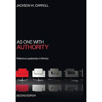 As One with Authority Second Edition by Carroll & Jackson W.