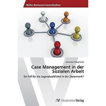 Case Management in der Sozialen Arbeit by Trupmann Johannes