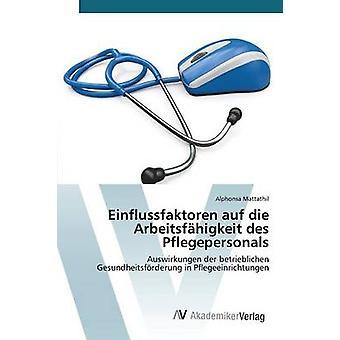 Einflussfaktoren auf die Arbeitsfhigkeit des Pflegepersonals door Mattathil Alphonsa