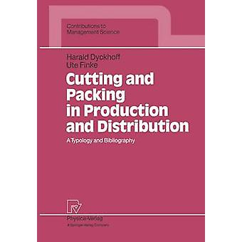 Cutting and Packing in Production and Distribution  A Typology and Bibliography by Dyckhoff & Harald