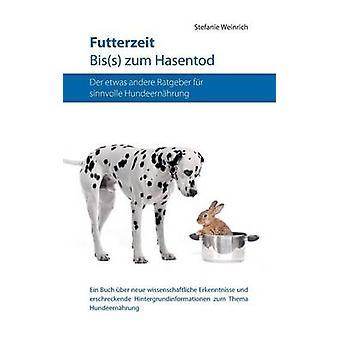 Futterzeit. Biss zum Hasentod by Stefanie Weinrich
