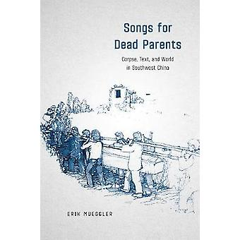 Songs for Dead Parents - Corpse - Text - and World in Southwest China