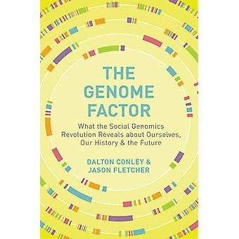 The Genome Factor - What the Social Genomics Revolution Reveals About
