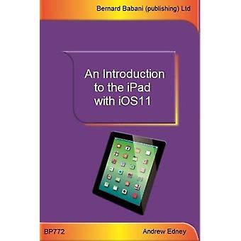 An Introduction to the iPad with iOS11 by Andrew Edney - 978085934772