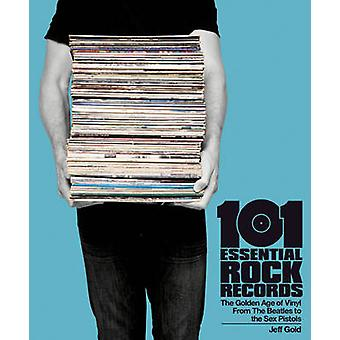 101 Essential Rock Records the Golden Age of Vinyl by Jeff Gold - 978