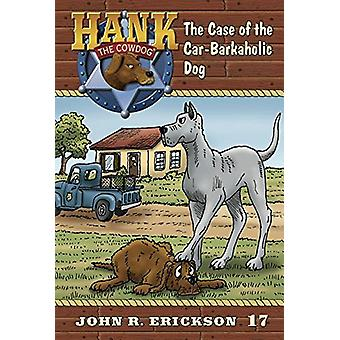 The Case of the Car-Barkaholic Dog - 9781591882176 Book