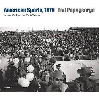Tod Papageorge - American Sports - 1970 - or - How We Spent the War in