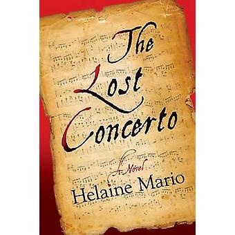 The Lost Concerto - A Novel by Helaine Mario - 9781608092215 Book