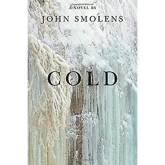 Cold by John Smolens - 9781611862416 Book