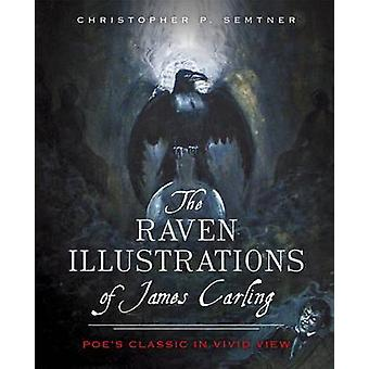 The Raven Illustrations of James Carling - - Poe's Classic in Vivid Vie