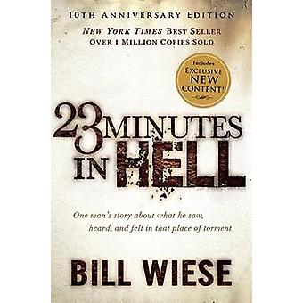 23 Minutes in Hell - One Man's Story about What He Saw - Heard - and F