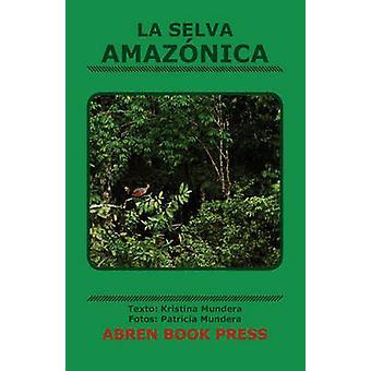 La Selva Amaz Nica by Kristina Mundera - 9781937314156 Book