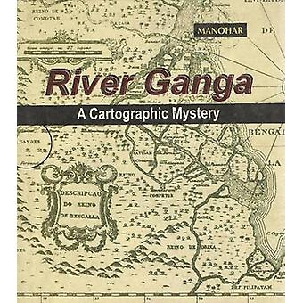 River Ganga - A Cartographic Mystery by P. L. Madan - 9788173046377 Bo