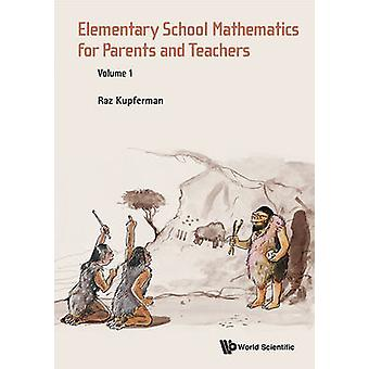 Elementary School Mathematics for Parents and Teachers - Volume 1 by