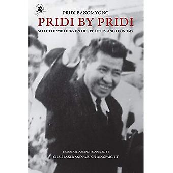 Pridi By Pridi: Selected Writings on Life, Politics, and Economy