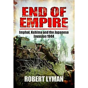 Japan's Last Bid for Victory - The Invasion of India - 1944 by Robert