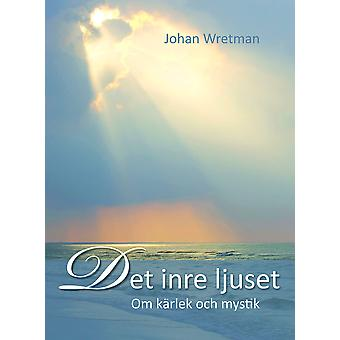The inner light: About love and mystery 9789187512629