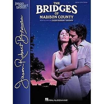 Brown Jason Robert Bridges of Madison County VOC Sels Vce/Pf Book by