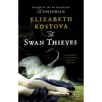 The Swan Thieves - A Novel by Elizabeth Kostova - 9780316065795 Book