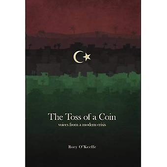 The Toss of a Coin: Voices from a Modern Crisis