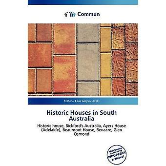 Historic Houses in South Australia by Stefanu Elias Aloysius - 978613