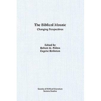 The Biblical Mosaic Changing Perspectives by Polzin & Robert M.