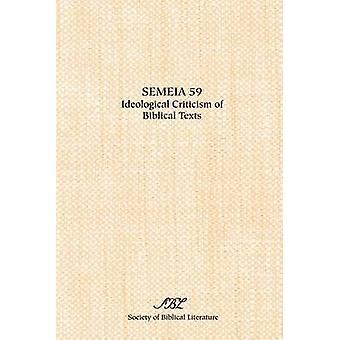 Semeia 59 Ideological Criticism of Biblical Texts by Jobling & David